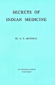 Secrets of Indian Medicine, Dr R. S. Agarwal, MASTERS Books, Vedic Books