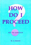 How Do I Proceed?: Key to Sadhana