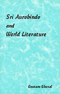 Sri Aurobindo and World Literature