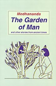 The Garden of Man and other stories from ancient times, Medhananda, MASTERS Books, Vedic Books