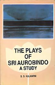 The Plays of Sri Aurobindo: A Study, S. S. Kulkarni, MASTERS Books, Vedic Books