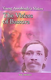 Young Aurobindo's Vision: The Viziers of Bassora, Dr Manoj Kumar Mishra, MASTERS Books, Vedic Books