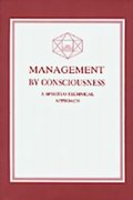 Management by Consciousness: A Spirituo-Technical Approach