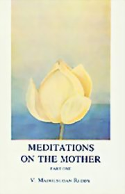 Meditations on the Mother (Part 1), V. Madhusudan Reddy, MASTERS Books, Vedic Books