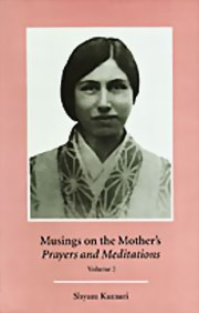 "Musings on the Mother's ""Prayers and Meditations"": Volume 2, Shyam Kumari, MASTERS Books, Vedic Books"