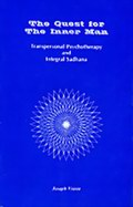 The Quest for the Inner Man: Transpersonal Psychotherapy and Integral Sadhana
