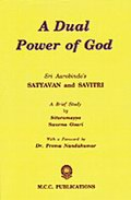 A Dual Power of God: Sri Aurobindo's Satyavan and Savitri (A Brief Study)