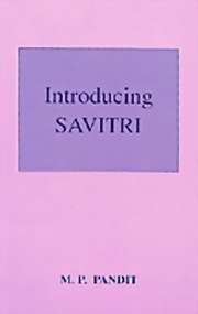 Introducing Savitri, M. P. Pandit, MASTERS Books, Vedic Books