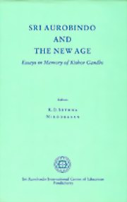 sri aurobindo and the new age essays in memory of kishor gandhi  click to enlarge