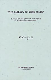 The Fallacy of Karl Marx: A Critical Appraisal of Marxism in the Light of Sri Aurobindo's Social Philosophy, Kishor Gandhi, MASTERS Books, Vedic Books