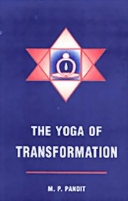 The Yoga of Transformation, M. P. Pandit, MASTERS Books, Vedic Books