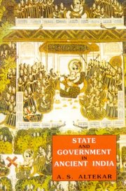 State and Government in Ancient India, A.S. Altekar, M TO Z Books, Vedic Books ,