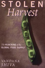 Stolen Harvest : The Hijacking of the Global Food Supply, Vandana Shiva, ENVIRONMENT Books, Vedic Books
