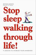 Stop Sleepwalking Through Life!: 9 Lessons To Increase Your Awareness
