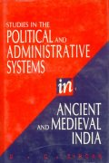 Studies in the Political and Administrative Systems in Ancient and Medieval India