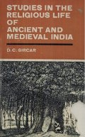 Studies in the Religious Life of Ancient and Medieval India