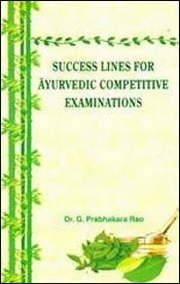 Success Lines for Ayurvedic Competitive Examinations, G. Prabhakara Rao (Ed.), AYURVEDA Books, Vedic Books