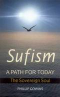 Sufism-A Path for Today: The Sovereign Soul