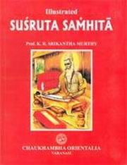 Illustrated Susruta Samhita: Text, English Translation, Notes, Appendeces and Index (In 3 Volumes), K.R. Srikantha Murthy (tr.), AYURVEDA Books, Vedic Books