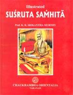 Illustrated Susruta Samhita: Text, English Translation, Notes, Appendeces and Index (In 3 Volumes)