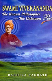 Swami Vivekananda : The Known Philosopher The Unknown Poet, Radhika Nagrath, MASTERS Books, Vedic Books