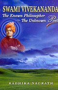 Swami Vivekananda : The Known Philosopher The Unknown Poet