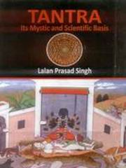 Tantra: Its Mystic and Scientific Basis, Lalan Prasad Singh, TANTRA Books, Vedic Books