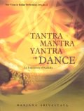 Tantra Mantra Yantra in Dance