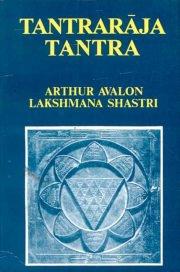 Tantraraja Tantra by Lakshmana Shastri (Ed ) at Vedic Books