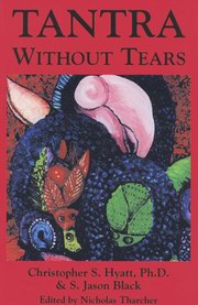Tantra Without Tears, Christopher S. Hyatt, Jason S. Black, SEXUALITY Books, Vedic Books