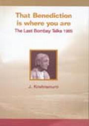 That Benediction is Where You Are, J. Krishnamurti, J KRISHNAMURTI Books, Vedic Books
