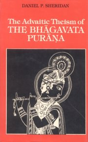 The Advaitic Theism of the Bhagavata Purana, Daniel P. Sheridan, PHILOSOPHY Books, Vedic Books