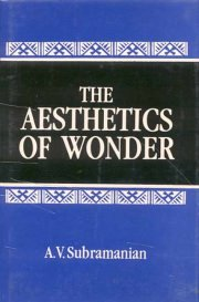 The Aesthetics of Wonder, A.V. Subramanian, M TO Z Books, Vedic Books ,