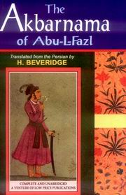 The Akbarnama of Abu-l-Fazl (2 parts in 3 Vols.), Abu-L-Fazl, H.Beveridge (tr), INDIAN HISTORY Books, Vedic Books