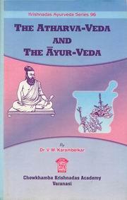 The Atharva-Veda and the Ayur-Veda by Dr. V.W. Karambelkar ...