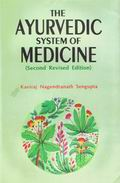 The Ayurvedic System of Medicine (2 Volumes)