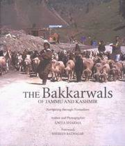 The Bakkarwals of Jammu and Kashmir: Navigating through Nomadism, Anita Sharma, Shereen Ratnagar, ARTS Books, Vedic Books