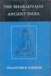 The Bharadvajas in Ancient India, Thaneswar Sarmah, M TO Z Books, Vedic Books ,