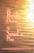The Body`s Dance the Soul`s Play