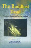 The Buddhist Dead: Practices, Discources, Representations