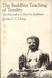 The Buddhist Teaching of Totality, Garma C.C. Chang, M TO Z Books, Vedic Books ,