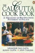 The Calcutta Cook Book: A Treasury of Recipes From Pavement to Place