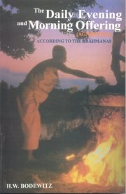 The Daily Evening And Morning Offering(Agnihotra) According to The Brahmanas, H.W.Bodewitz, M TO Z Books, Vedic Books