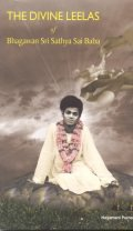 The Divine Leelas of Bhagawan Sri Sathya Sai Baba