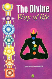 The Divine Way of Life, Nigamananda, TANTRA Books, Vedic Books