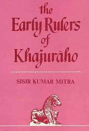 Early Rulers of Khajuraho, S.K. Mitra, HISTORY Books, Vedic Books