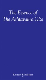 The Essence of Ashtavakra Gita, Ramesh S. Balsekar, SPIRITUAL TEXTS Books, Vedic Books