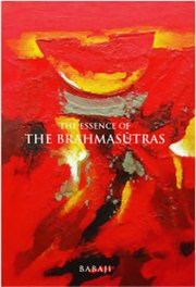 The Essence of the Brahmasutras, H.H. Babaji, MASTERS Books, Vedic Books
