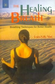 The Healing Breath, Luis S. R. Vas, HEALING Books, Vedic Books