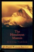 The Himalayan Masters : A Living Tradition